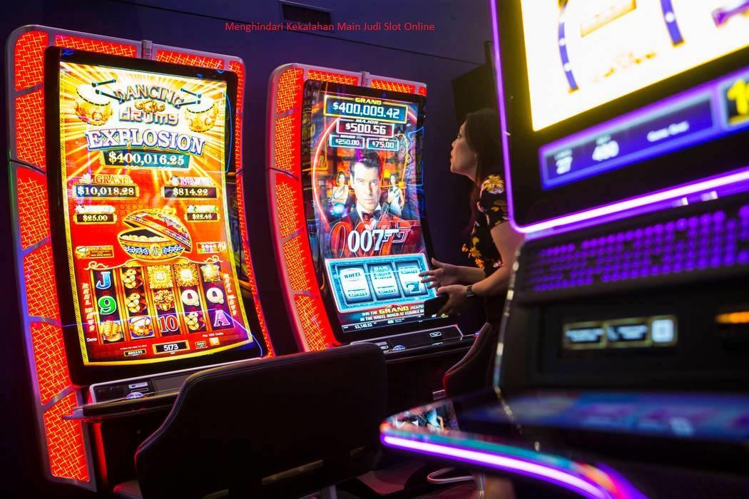Menghindari Kekalahan Main Judi Slot Online