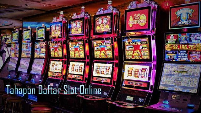 Tahapan Daftar Slot Online